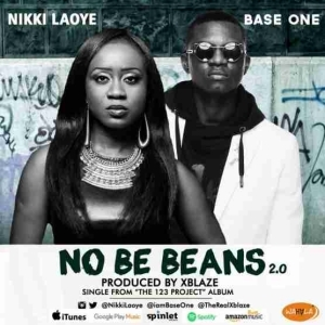 Nikki Laoye - No Be Beans 2.0 Ft. Base One (Prod. By XBlaze)
